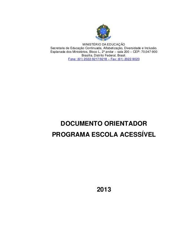 MINISTÉRIO DA EDUCAÇÃO Secretaria de Educação Continuada, Alfabetização, Diversidade e Inclusão. Esplanada dos Ministérios...