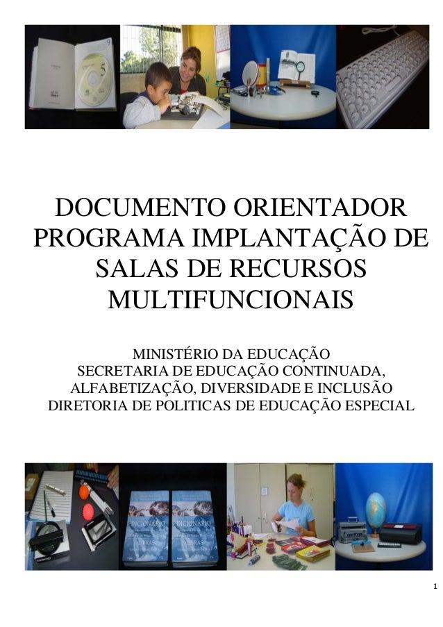 DOCUMENTO ORIENTADORPROGRAMA IMPLANTAÇÃO DESALAS DE RECURSOSMULTIFUNCIONAISMINISTÉRIO DA EDUCAÇÃOSECRETARIA DE EDUCAÇÃO CO...