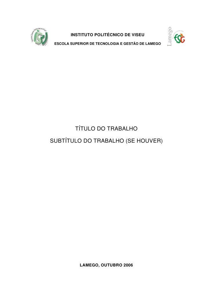 INSTITUTO POLITÉCNICO DE VISEU ESCOLA SUPERIOR DE TECNOLOGIA E GESTÃO DE LAMEGO          TÍTULO DO TRABALHOSUBTÍTULO DO TR...