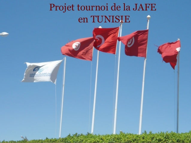 SAFE en Tunisie Projet tournoi de la JAFE        en TUNISIE           1                             01/22/13