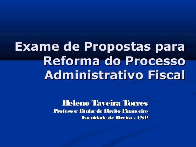Exame de Propostas paraExame de Propostas para Reforma do ProcessoReforma do Processo Administrativo FiscalAdministrativo ...