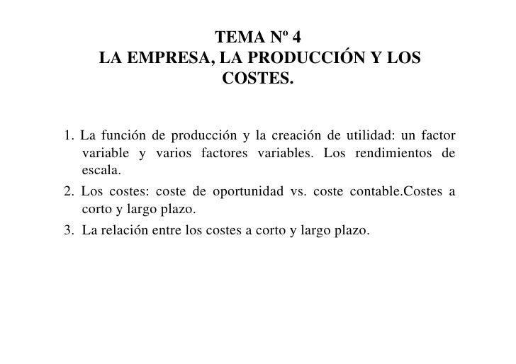 TEMA Nº 4      LA EMPRESA, LA PRODUCCIÓN Y LOS                  COSTES.   1. La función de producción y la creación de uti...