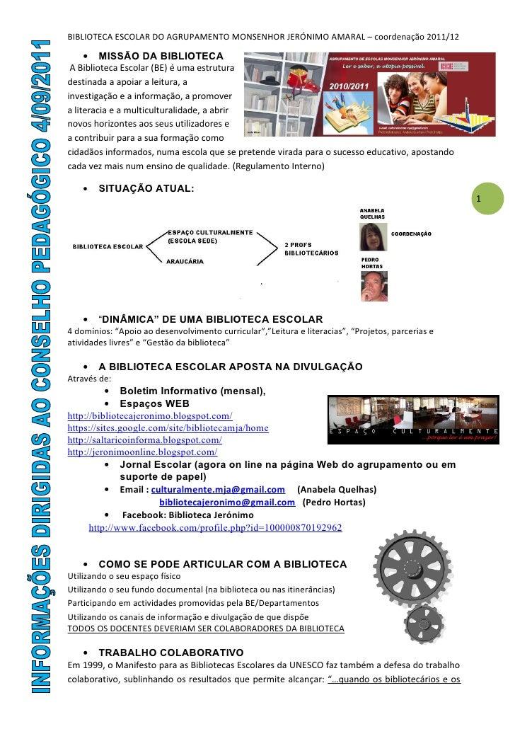 BIBLIOTECA ESCOLAR DO AGRUPAMENTO MONSENHOR JERÓNIMO AMARAL – coordenação 2011/12     • MISSÃO DA BIBLIOTECA A Biblioteca ...