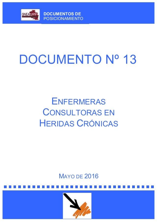 DOCUMENTOS DE POSICIONAMIENTO DOCUMENTO Nº 13 ENFERMERAS CONSULTORAS EN HERIDAS CRÓNICAS MAYO DE 2016