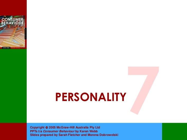 PERSONALITYCopyright  2005 McGraw-Hill Australia Pty LtdPPTs t/a Consumer Behaviour by Karen WebbSlides prepared by Sarah...