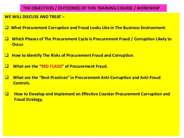 corrupt practices in procurement Participants in the procurement process through which means they can wrongfully and illegally exploit their positions of trust for private and selfish gains corruption in procurement therefore may include and indeed may transcend such corrupt practices as conflict of interest, bribery, embezzlement, kickbacks, tender rigging.