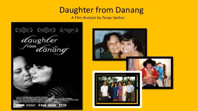 daughter from danang Is daughter from danang family friendly find out only at movieguide the family and christian guide to movie reviews and entertainment news.