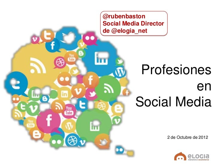 @rubenbastonSocial Media Directorde @elogia_net            Profesiones                     en           Social Media      ...