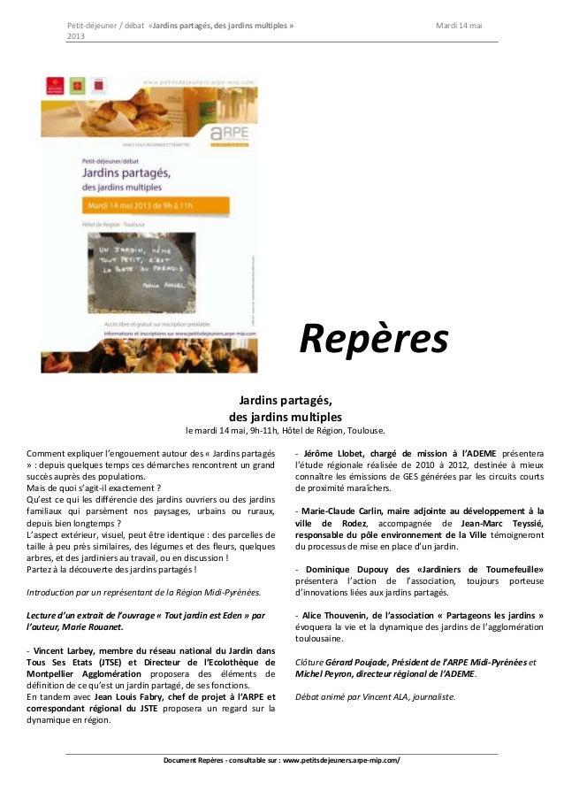 Petit-déjeuner / débat «Jardins partagés, des jardins multiples » Mardi 14 mai2013Document Repères - consultable sur : www...