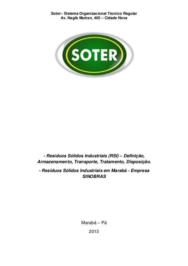 Soter– Sistema Organizacional Técnico Regular Av. Nagib Mutran, 405 – Cidade Nova - Resíduos Sólidos Industriais (RSI) – D...