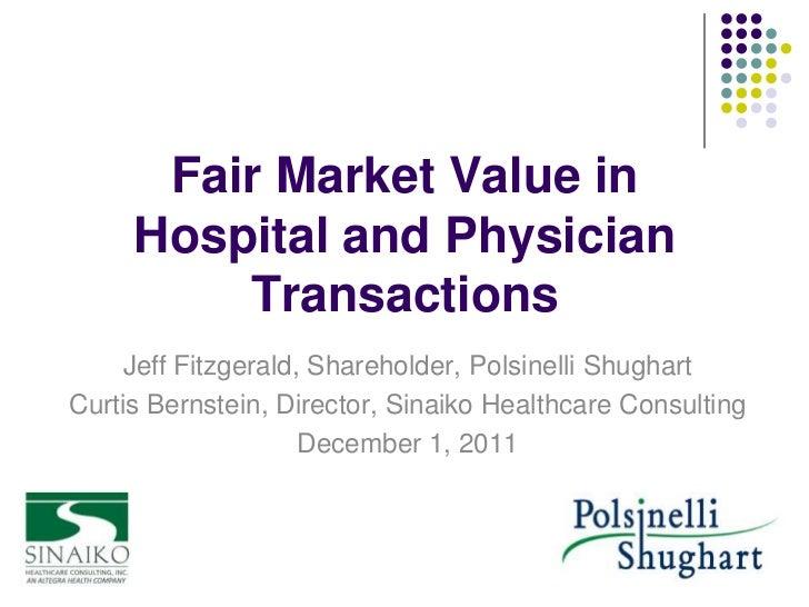 Fair Market Value in     Hospital and Physician         Transactions    Jeff Fitzgerald, Shareholder, Polsinelli ShughartC...