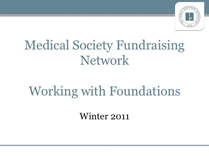 Medical Society Fundraising         NetworkWorking with Foundations         Winter 2011