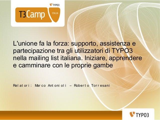 L'unione fa la forza: supporto, assistenza e partecipazione tra gli utilizzatori di TYPO3 nella mailing list italiana. Ini...
