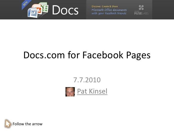 Docs.com for Facebook Pages<br />7.7.2010<br />Pat Kinsel<br />Follow the arrow<br />