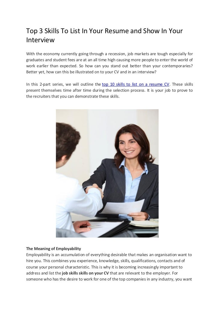 Top 3 Skills To List In Your Resume and Show In YourInterviewWith the economy currently going through a recession, job mar...