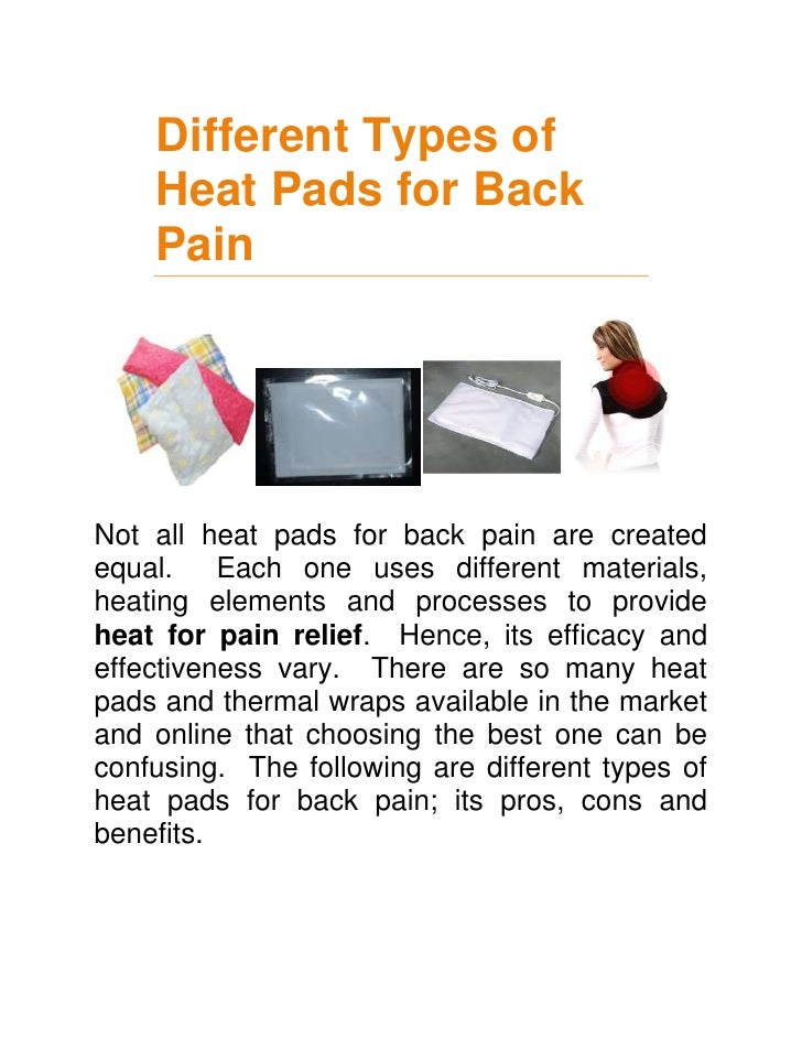 Different Types of Heat Pads for Back Pain<br />Not all heat pads for back pain are created equal.  Each one uses differen...