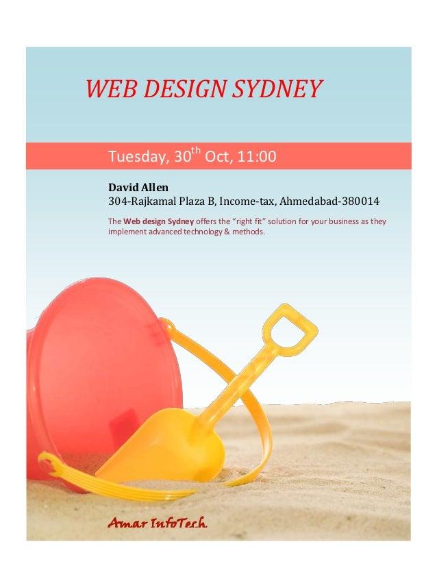WEB DESIGN SYDNEY Tuesday, 30th Oct, 11:00 David Allen 304-Rajkamal Plaza B, Income-tax, Ahmedabad-380014 The Web design S...