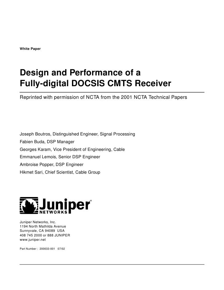 White PaperDesign and Performance of aFully-digital DOCSIS CMTS ReceiverReprinted with permission of NCTA from the 2001 NC...