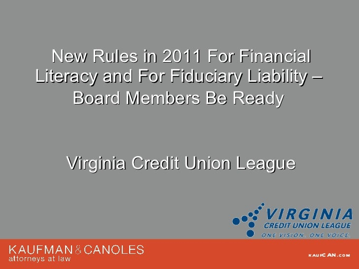 New Rules in 2011 For Financial Literacy and For Fiduciary Liability –  Board Members Be Ready   Virginia Credit Union Lea...