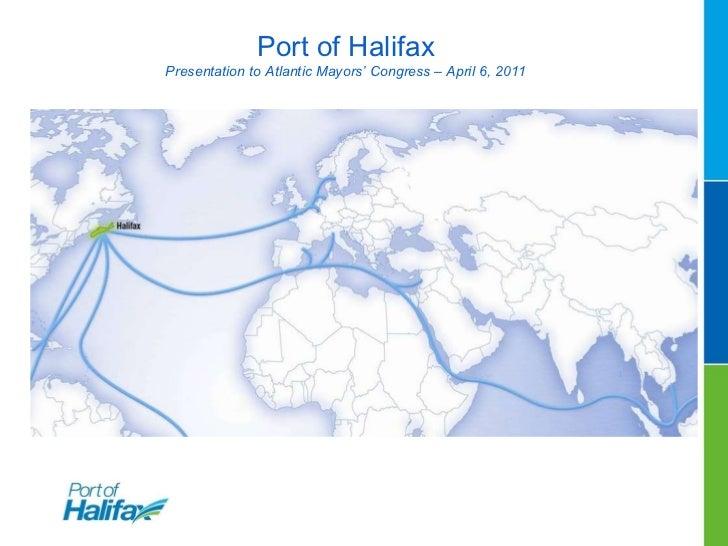 Port of Halifax Presentation to Atlantic Mayors' Congress – April 6, 2011