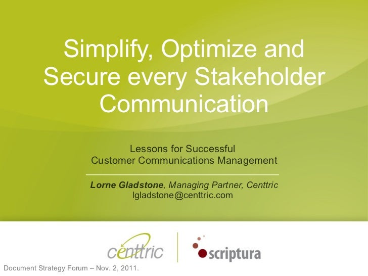Simplify, Optimize and Secure every Stakeholder Communication Lessons for Successful  Customer Communications Management L...