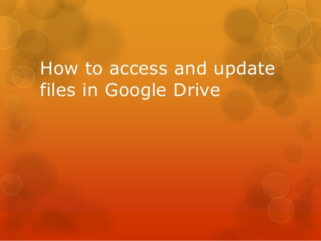 How to access and update files in Google Drive