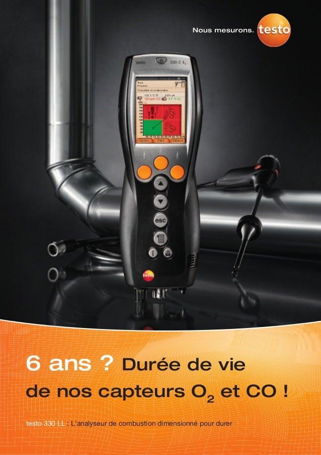 6 ans ? Durée de viede nos capteurs O2et CO !testo 330 LL : Lanalyseur de combustion dimensionné pour durerTestoPropaneCha...