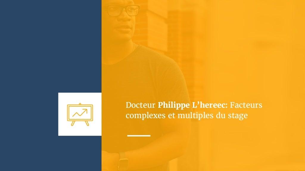 Docteur philippe l'hereec facteurs complexes et multiples du stage