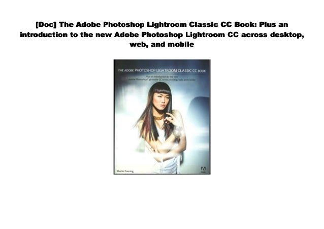 Download] The Adobe Photoshop Lightroom Classic CC Book: Plus an int…