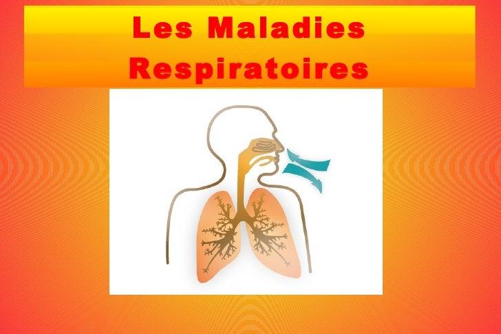 Les MaladiesRespiratoires