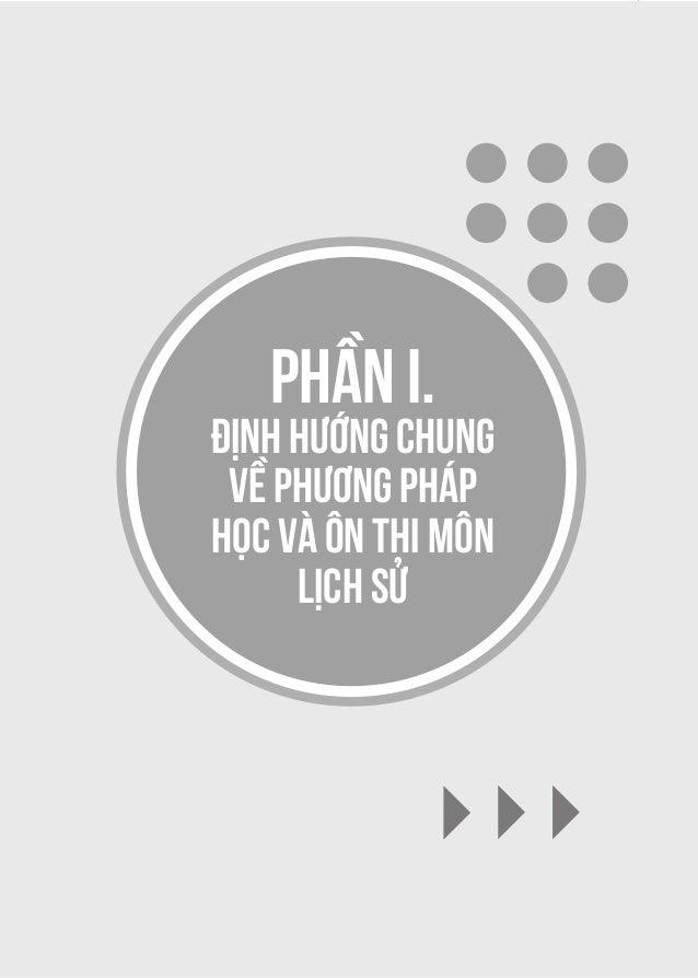 7 PHẦN I. ĐỊNH HƯỚNG CHUNG VỀ PHƯƠNG PHÁP HỌC VÀ ÔN THI MÔN LỊCH SỬ