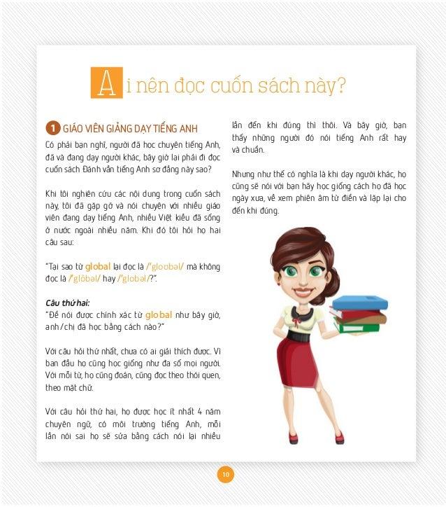 10 A i nên đọc cuốn sách này? 1 GIÁO VIÊN GIẢNG DẠY TIẾNG ANH Có phải bạn nghĩ, người đã học chuyên tiếng Anh, đã và đang ...