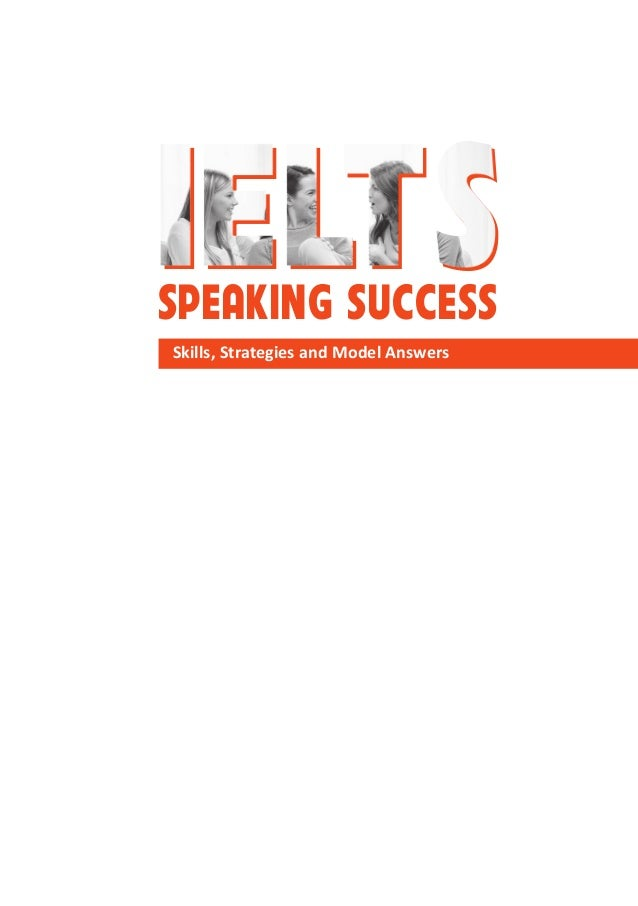 SPEAKING SUCCESS Skills, Strategies and Model Answers