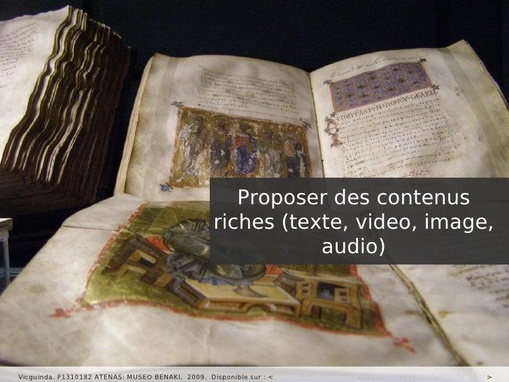 Proposer des contenus                                                   riches (texte, video, image,                      ...