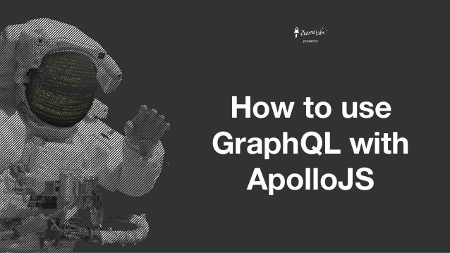 How to use GraphQL with ApolloJS presents