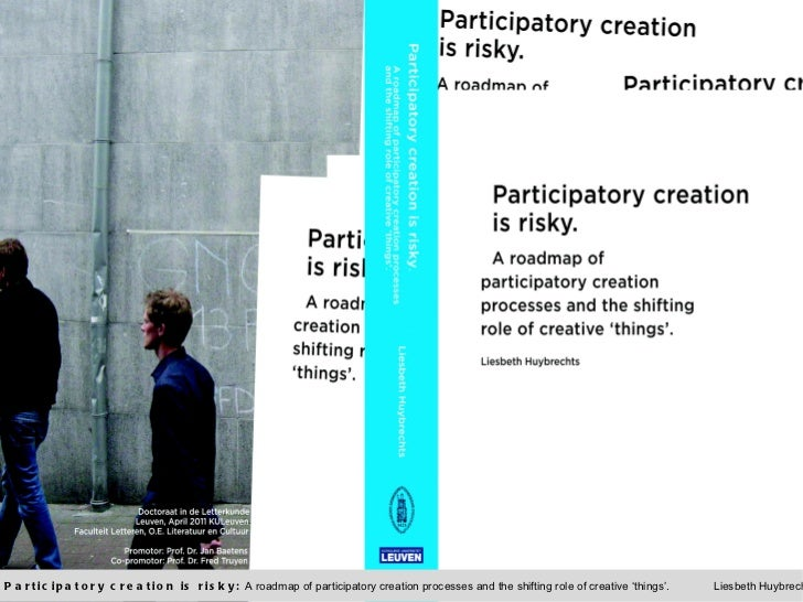 Participatory creation is risky:  A roadmap of participatory creation processes and the shifting role of creative 'things'...
