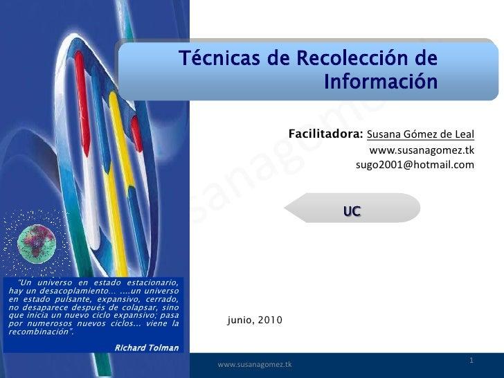 Técnicas de Recolección de                                                           Información                          ...