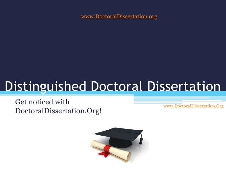 www.DoctoralDissertation.orgDistinguished Doctoral Dissertation Get noticed with                                  www.Doct...