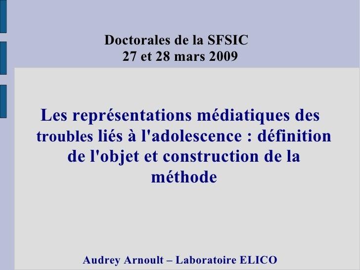 Doctorales de la SFSIC 27 et 28 mars 2009 Les représentations médiatiques des  troubles  liés à l'adolescence : définition...