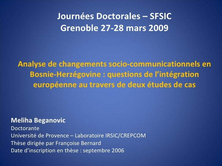 Journées Doctorales – SFSIC Grenoble 27-28 mars 2009 Analyse de changements socio-communicationnels en Bosnie-Herzégovine ...