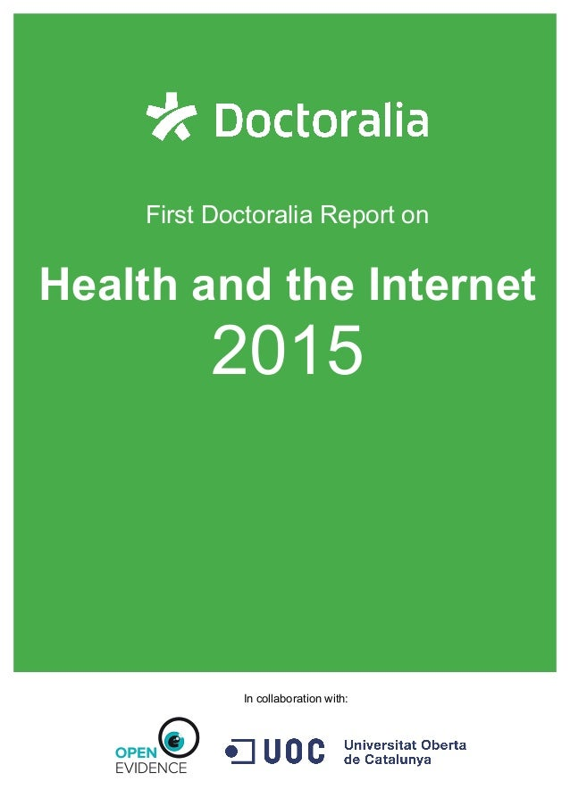 In collaboration with: First Doctoralia Report on Health and the Internet 2015