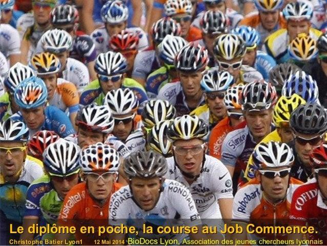 Le diplôme en poche, la course au Job Commence.Le diplôme en poche, la course au Job Commence. Christophe Batier Lyon1Chri...