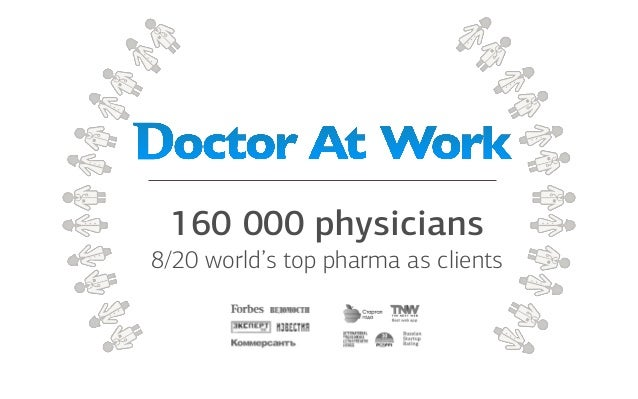 160 000 physicians 8/20 world's top pharma as clients