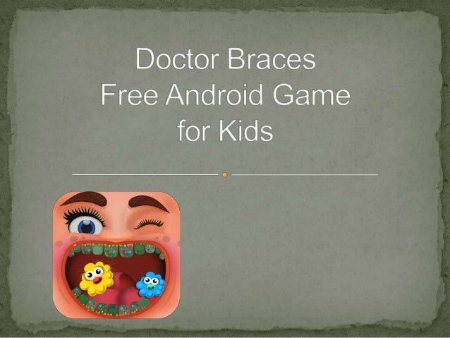  Doctor Braces to get rid of genius fear and have fun to  become doctor.  This informative and addicting Game will let t...