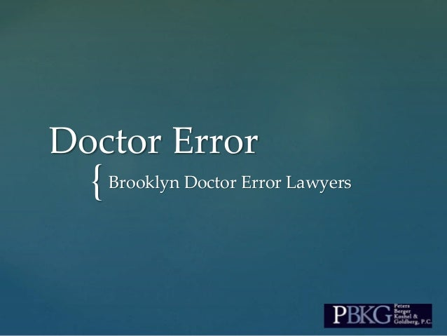 {Brooklyn Doctor Error Lawyers Doctor Error