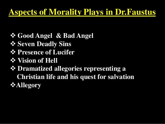 dr faustus is a morality play Chorus in 'doctor faustus' concept of hell in 'doctor faustus' conflict in 'doctor faustus' 'doctor faustus' as a morality play renaissance elements in 'doctor faustus.
