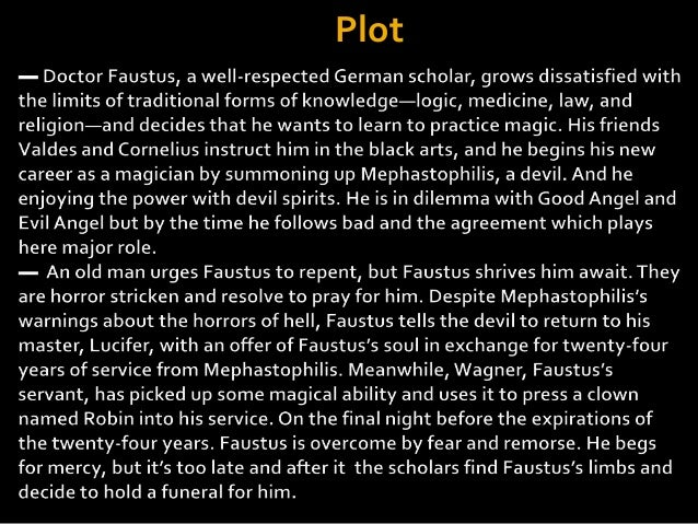 the plot of dr faustus Christopher marlowe, doctor faustus tragedies are plays that represent a central action or plot that is serious and significant.