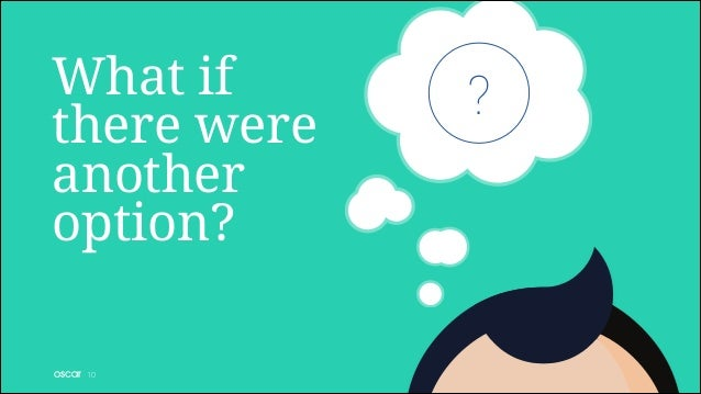 What if there were another option? !10  ?