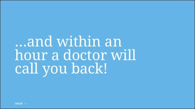 …and within an hour a doctor will call you back! !13