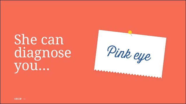 She can diagnose you… !14  Pink eye